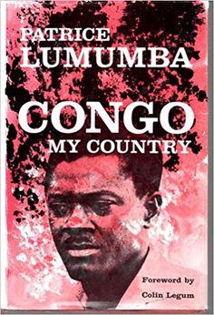 Congo, My Country: Patrice Lumumba: Amazon.com: Books