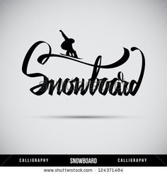 Snowboard hand lettering - handmade calligraphy, vector by Sasha Chebotarev, via ShutterStock