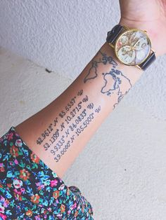 Love my World map tattoo with coordinates of most memorable or important places-- amazing!! Also that watch tho!!! Want!!!