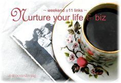 Mothering Sunday. Wherever you are-weekend links to nurture your life & bizhttp://www.4roomsliving.co.uk/