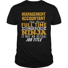 Management Accountant Because Full Time Multi Tasking Ninja Is Not An Actual Job Title T-Shirt, Hoodie Management Accountant