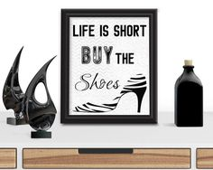 Life is Short Buy the Shoes Digital Download Wall Hanging