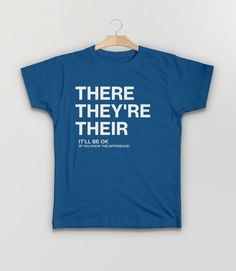 There, Their, They're | Funny Grammar T-Shirt for Writers, English Teachers, and Grammarians. Pictured: Blue Kids Humor Tee Shirt.