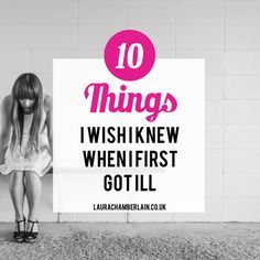 10 things I wish I knew when I first got ill