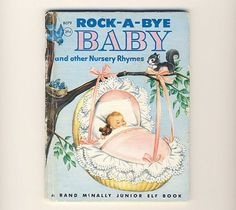Rock-a-Bye Baby - Rand McNally Junior Elf Book (1956).  Found and purchased from a vintage seller.