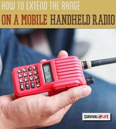 Handheld radio is one of the most reliable methods of communication in emergency situations, checkout how to use proficiently a handheld radio for survival preppers. | http://survivallife.com/2015/01/13/extend-range-handheld-radio/