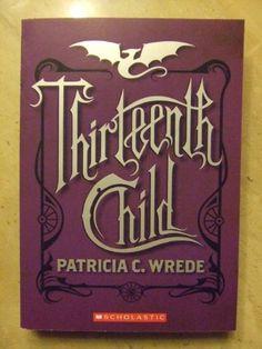 Thirteenth Child (Frontier Magic, Book 1): Patricia C. Wrede: 9780545200264: Amazon.com: Books