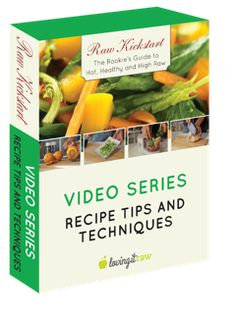 Raw kickstart the rookies guide to hot healthy and high raw an recipe tips and techniques video series this 6 part video series is designed to show raw food forumfinder Image collections