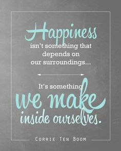 Quotes about Happiness : I love this quote! free printable with quote by Corrie Ten Boom she's amaz