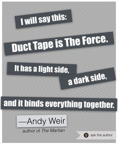"Duct Tape. If you read ""The Martian"" by Andy Weir you'll know why."