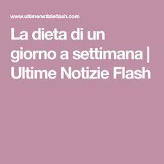 La dieta di un giorno a settimana | Ultime Notizie Flash