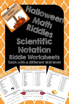 Make Scientific Notation FUN this Halloween! This activity is full of computation practice. The students also have a goal of solving a riddle at the end. It is a great way to combine fun and learning! .  The Pack includes 3 different riddle worksheets at varying levels.