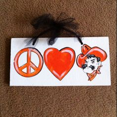 Peace, Love & Pistol Pete! I love my new sign!