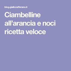 Ciambelline all'arancia e noci ricetta veloce