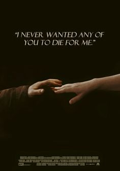 I never wanted any of you to die for me