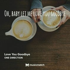 Baby let me love you goodbye ♡♡