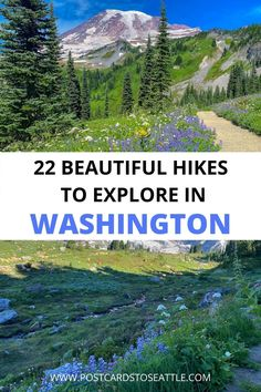 Washington State has some beautiful hikes to explore. Here are 22 stunning hikes in Washington you'll want to explore! Washington hikes | Washington hiking | hikes near Seattle
