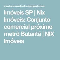 Imóveis SP | Nix Imóveis: Conjunto comercial próximo metrô Butantã | NIX Imóveis