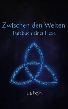Zwischen den Welten: Tagebuch einer Hexe (Nepyhlen Reihe), http://www.amazon.de/dp/B0117LQ1W6/ref=cm_sw_r_pi_awdl_x_drNPxb8EPEQTV