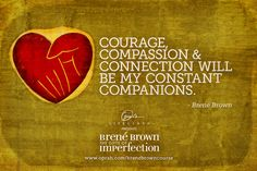 Courage, Compassion, and Connection