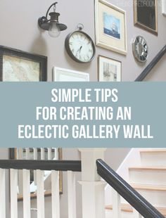 Simple tips for creating an eclectic gallery wall