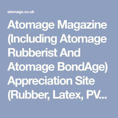 Atomage Magazine (Including Atomage Rubberist And Atomage BondAge) Appreciation Site (Rubber, Latex, PVC And Leather Fetish) Kinky, Latex, Appreciation, Magazine, Outfit, Sexy, Dominatrix, Outfits, Magazines