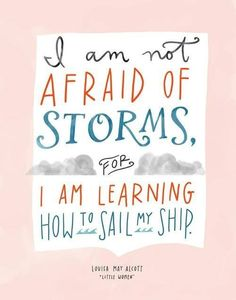 I'm not afraid of storms...