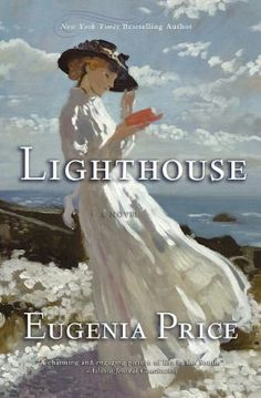 Lighthouse....Eugenia Price is my favorite historical novel writer.