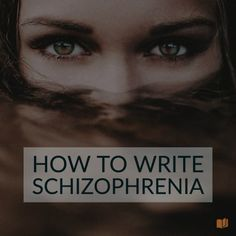 A guide on how to write about schizophrenia.