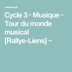 Cycle 3 • Musique • Tour du monde musical [Rallye-Liens] ~