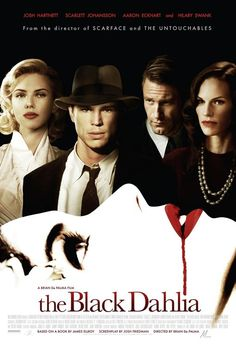 The Black Dahlia 2006: I must see this. Just read about the murder case!