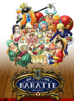 ONE PIECE RESTAURANT BARATIE - An entertainment restaurant in Fuji TV's HQ based off of Sanji's restaurant boat.