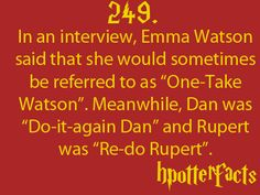 Harry Potter Fact #249...Wow...That is so like the characters...Casting agents did a good job!