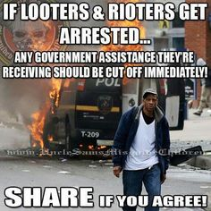 Agree 100%. Why pay money out to no good Americans who riot & destroy America when other Americans are working their butts off and are the ones who will be paying to rebuild what the idiots destroyed!!!