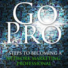 cool Chapter 2: If You're Going to Be Involved in Network Marketing, Decide to Be a Professional. Decide to Go Pro