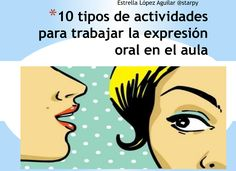 EXPRESIÓN ORAL 10 TIPOS DE ACTIVIDADES PARA HACER HABLAR AL ALUMNADO Proyecto TOMA LA PALABRA -Orientacion Andujar How To Speak Spanish, Teaching Spanish, Love My Job, Speech Therapy, Classroom Management, Language, Teacher, How To Plan, Learning