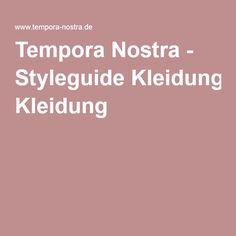 Tempora Nostra - Styleguide Kleidung