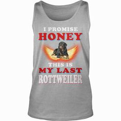 #ROTTWEILER I Promise Honey Last #ROTTWEILER, Order HERE ==> https://www.sunfrog.com/Pets/129574585-835354522.html?6789, Please tag & share with your friends who would love it, #birthdaygifts #renegadelife #jeepsafari  rottweiler tattoo, rottweiler facts, rottweiler quotes #rottweiler #family #posters #kids #parenting #men #outdoors #photography #products #quotes