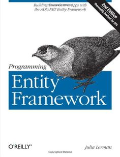 50 TL  Programming Entity Framework: Building Data Centric Apps with the ADO.NET Entity Framework by Julia Lerman