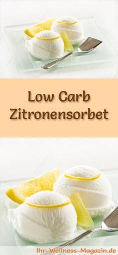 Rezept um Low Carb Zitronensorbet selber zu machen - ein einfaches Eisrezept für kalorienreduzierte, kohlenhydratarme und gesunde Eiscreme ohne Zusatz von Zucker ...