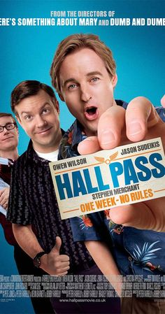Directed by Bobby Farrelly, Peter Farrelly.  With Owen Wilson, Jason Sudeikis, Christina Applegate, Jenna Fischer. Rick and Fred, two husbands who are having difficulty in their marriages, are given a Hall Pass by their wives: for one week, they can do whatever they want.