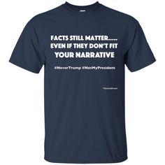 Facts Still Matter Custom Ultra Cotton Unisex T-Shirt  never trump politics never trump truths never trump hillary never trump people never trump quotes