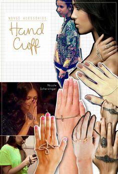 Hand cuff: Também chamada de hand bracelet, é uma pulseira de mão que fica presa na palma mesmo. A peça ficou famosa quando a cantora Nicole Scherzinger usou em um episódio do The X Factor UK, deixando todas piradas de desejo.