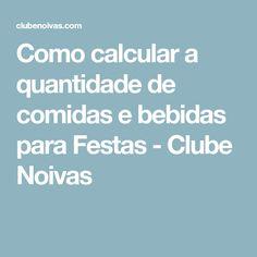 Como calcular a quantidade de comidas e bebidas para Festas - Clube Noivas