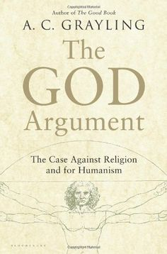 The God Argument: The Case against Religion and for Humanism by A. C. Grayling, http://www.amazon.com/dp/1620401908/ref=cm_sw_r_pi_dp_9lAxrb1HS8C7N