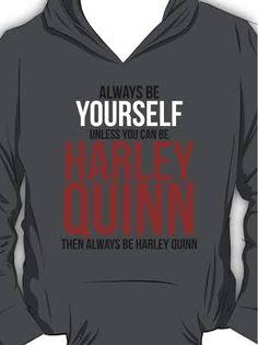Always Be Harley Quinn Hoodie (Pullover)