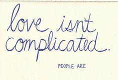 Liefde is niet ingewikkeld, maar mensen...
