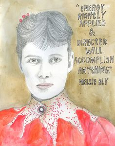 """Energy rightly applied and injected with accomplish anything."" Elizabeth Jane Cochrane (aka, Nellie Bly-American Journalist May January Joseph Pulitzer, Nellie Bly, Elizabeth Jane, Pen Name, 20 Years Old, Journalism, Social Justice, Girl Power, Role Models"