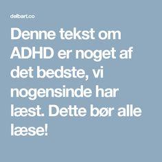 Denne tekst om ADHD er noget af det bedste, vi nogensinde har læst. Dette bør alle læse!