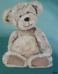 "My original painting: Teddy bears are huge in my house... I had to paint one. Titled ""My first teddy."""
